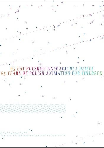 Okładka książki 65 lat polskiej animacji dla dzieci