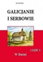 Galicjanie i Serbowie część II W Bośni