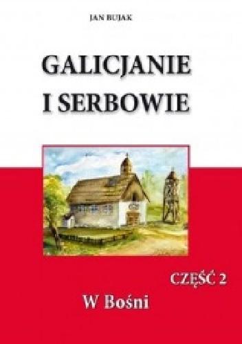 Okładka książki Galicjanie i Serbowie część II W Bośni