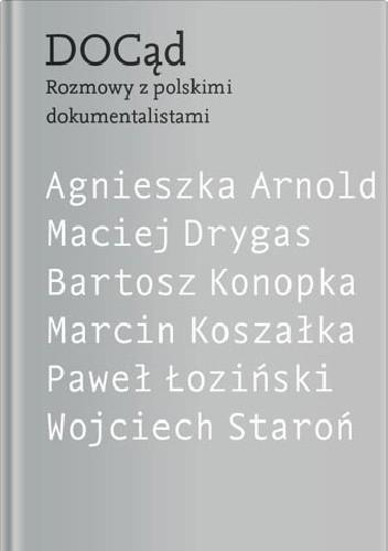 Okładka książki DOCąd. Rozmowy z polskimi dokumentalistami