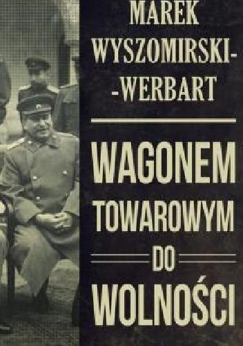 Okładka książki Wagonem towarowym do wolności