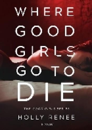 Okładka książki Where Good Girls Go To Die