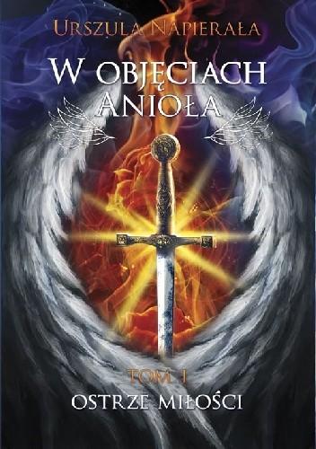 Okładka książki W objęciach anioła. Ostrze miłości
