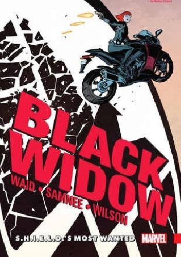 Okładka książki Black Widow, Volume 1: S.H.I.E.L.D.'s Most Wanted