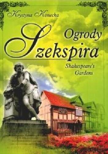 Okładka książki Ogrody Szekspira