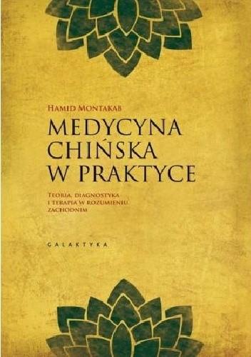 Okładka książki Medycyna Chińska w praktyce. Teoria, diagnostyka i terapia w zachodnim rozumieniu