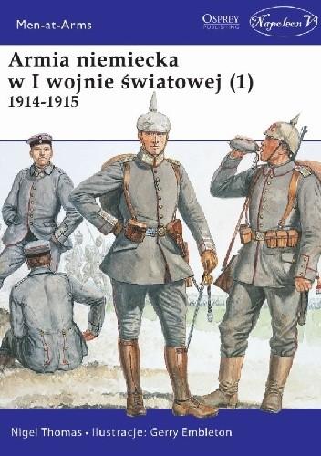 Okładka książki Armia niemiecka w I wojnie światowej (1) 1914-1915