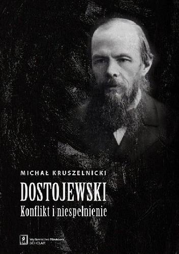 Okładka książki Dostojewski. Konflikt i niespełnienie