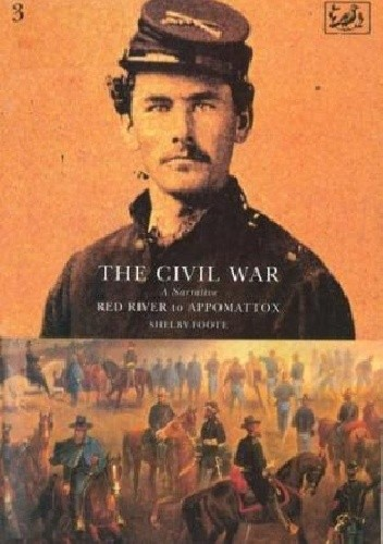 Okładka książki The Civil War: A Narrative: Volume 3: Red River to Appomattox