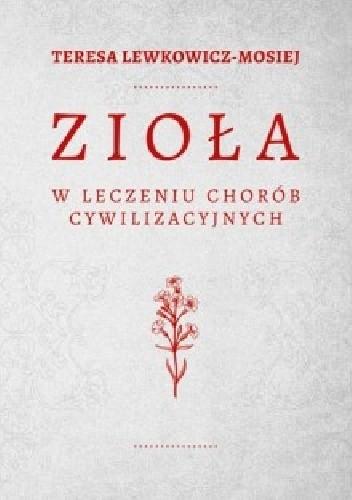 Okładka książki Zioła w leczeniu chorób cywilizacyjnych