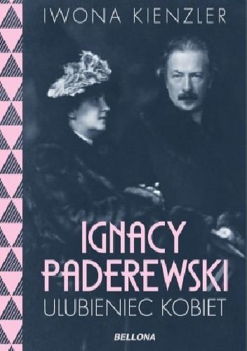 Okładka książki Ignacy Paderewski. Ulubieniec kobiet