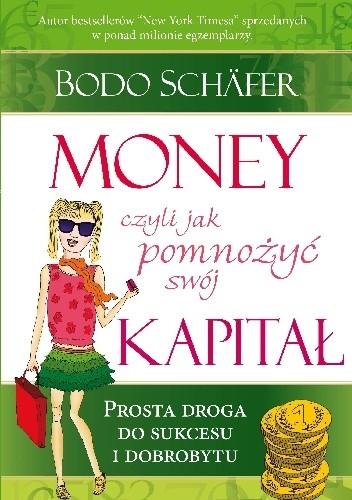 Okładka książki MONEY czyli jak pomnożyć swój kapitał. Prosta droga do sukcesu i dobrobytu