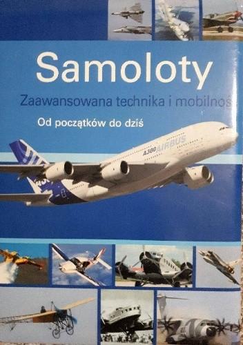 Okładka książki Samoloty. Od początków do dziś