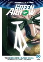 Green Arrow: Śmierć i życie Olivera Queena