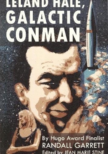Okładka książki Leland Hale, Galactic Conman