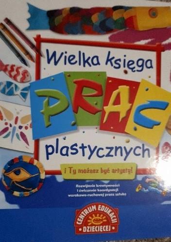 Okładka książki Wielka księga prac plastycznych