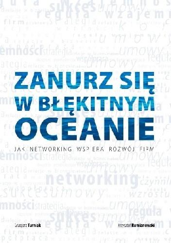 Okładka książki Zanurz się w błękitnym oceanie. Jak networking wspiera rozwój firm.