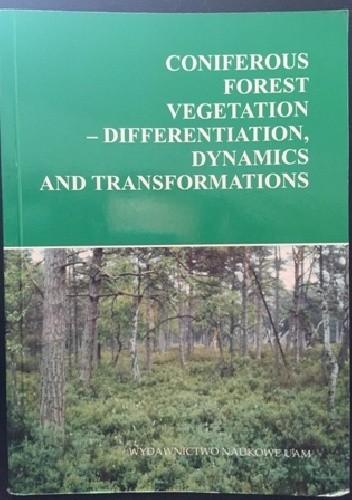 Okładka książki Coniferous forest vegetation - differentation, dynamics and transformations