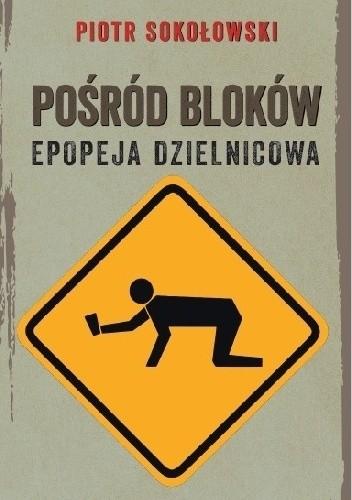 Okładka książki Pośród bloków. Epopeja dzielnicowa