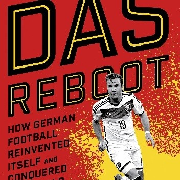 Okładka książki Das Reboot: How German Football Reinvented Itself and Conquered the World