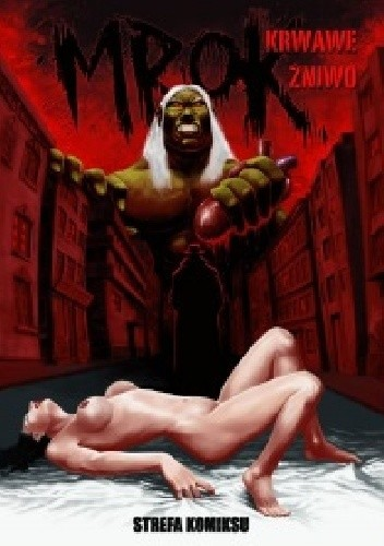 Okładka książki Mrok #2: Krwawe żniwo (Strefa Komiksu #18)