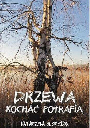 Okładka książki Drzewa kochać potrafią