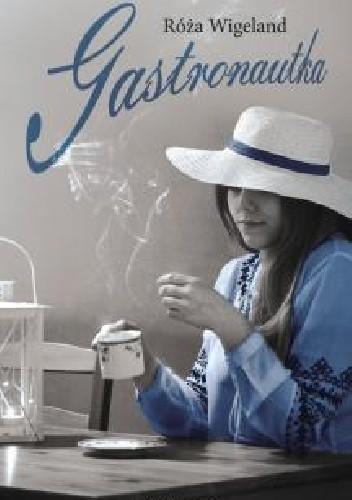 Okładka książki Gastronautka