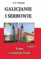 Galicjanie i Serbowie część III Wojna i wyjazd do Polski