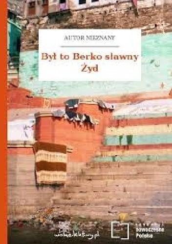 Okładka książki Był to Berko sławny Żyd
