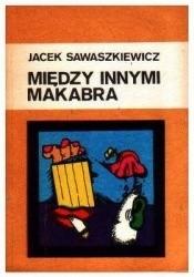 Okładka książki Między innymi makabra