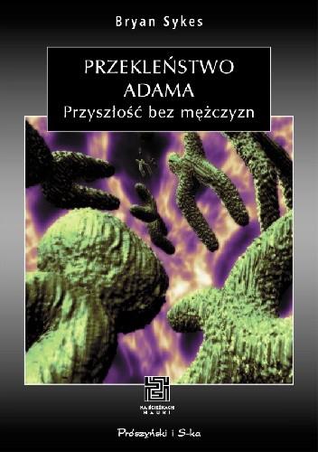 Okładka książki Przekleństwo Adama. Przyszłość bez mężczyzn