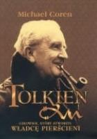 J. R. R. Tolkien. Człowiek, który stworzył Władcę Pierścieni