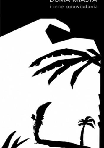 Okładka książki Duma miasta i inne opowiadania