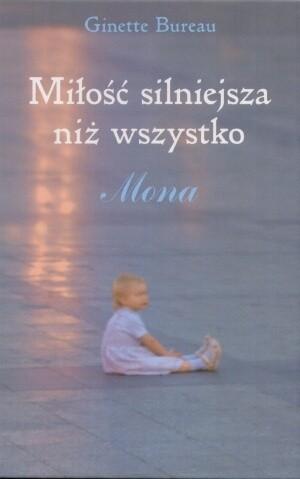 Okładka książki Miłość silniejsza niż wszystko. Mona