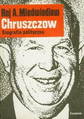 Okładka książki Chruszczow. Biografia polityczna