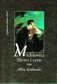 Okładka książki Mickiewicz. Słowo i czyn