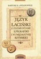 Język łaciński z elementami epigrafiki i numizmatyki rzymskiej