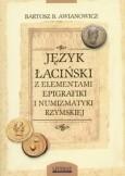 Okładka książki Język łaciński z elementami epigrafiki i numizmatyki rzymskiej