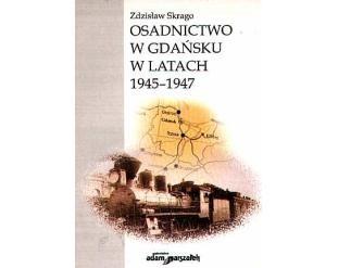 Okładka książki Osadnictwo w Gdańsku w latach 1945-1947