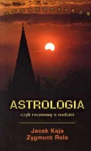 Okładka książki Astrologia czyli rozmowy o nadziei