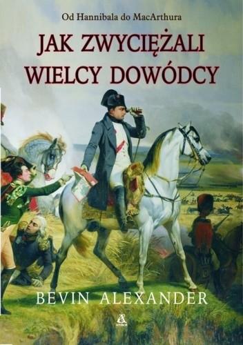 Okładka książki Jak zwyciężali wielcy dowódcy