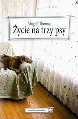 Okładka książki Życie na trzy psy
