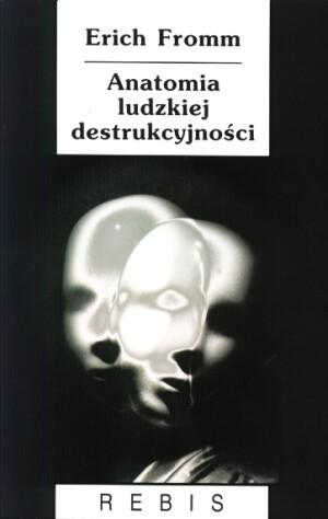Okładka książki Anatomia ludzkiej destrukcyjności