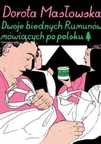 Okładka książki Dwoje biednych Rumunów mówiących po polsku