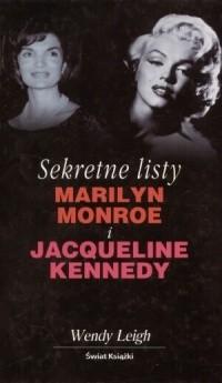 Okładka książki Sekretne listy Marilyn Monroe i Jacqueline Kennedy