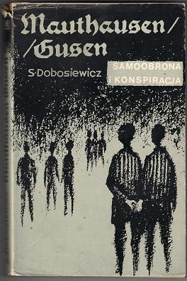 Okładka książki Mauthausen/Gusen. Samoobrona i konspiracja
