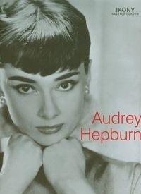 Okładka książki Audrey Hepburn. Ikony naszych czasów