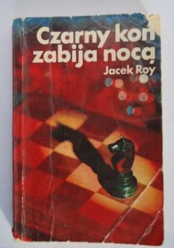 Okładka książki Czarny koń zabija nocą