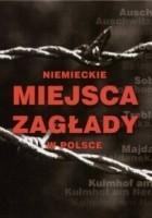 Niemieckie miejsca zagłady w Polsce