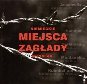 Okładka książki Niemieckie miejsca zagłady w Polsce